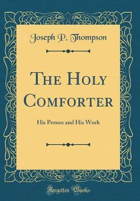 The Holy Comforter by Joseph P Thompson image