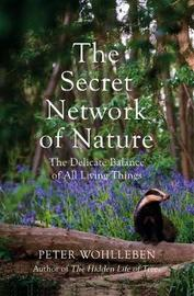 The Secret Network of Nature by Peter Wohlleben