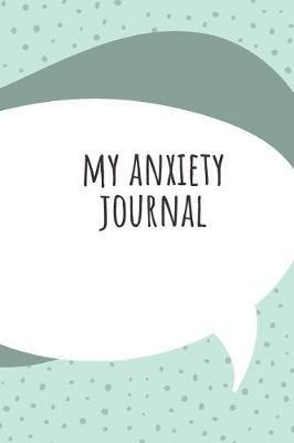 My Anxiety Journal by Marinova Wellness Journals