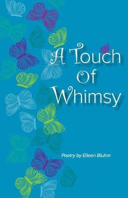A Touch of Whimsy by Eileen Bluhm