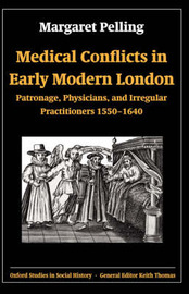Medical Conflicts in Early Modern London by Margaret Pelling image