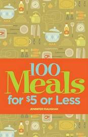 100 Meals for $5 or Less by Jennifer Maughan image