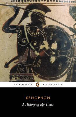 A History of My Times by . Xenophon