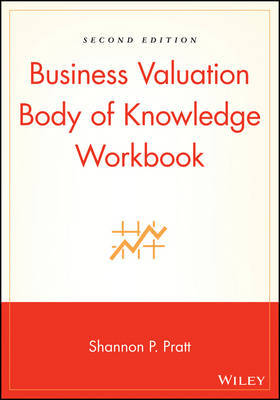 Business Valuation Body of Knowledge by Shannon P Pratt