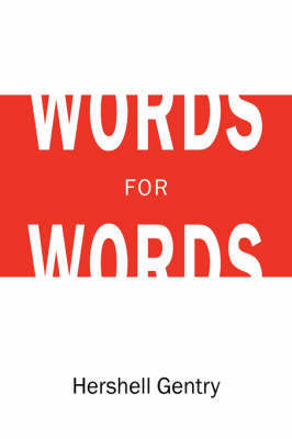 Words for Words by Hershell Gentry