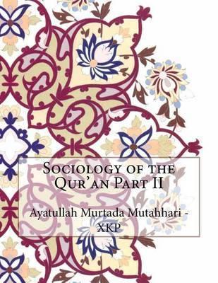 Sociology of the Qur'an Part II by Ayatullah Murtada Mutahhari - Xkp