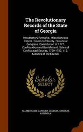The Revolutionary Records of the State of Georgia by Allen Daniel Candler image