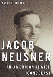 Jacob Neusner by Aaron W Hughes