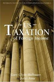 US Taxation of Foreign Income by Gary Clyde Hufbauer