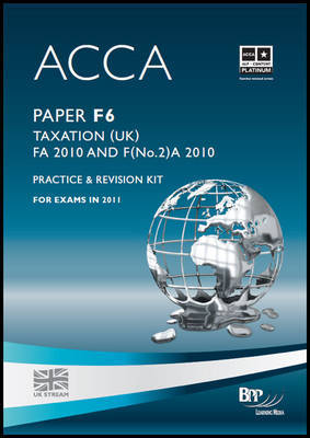 ACCA - F6 Taxation FA2010: Revision Kit by BPP Learning Media image