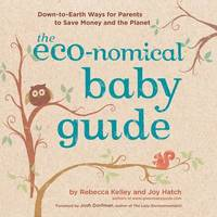 Eco-nomical Baby Guide: Down-to-Earth Ways Parents to Save by Joy Hatch image