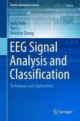 EEG Signal Analysis and Classification by Yanchun Zhang