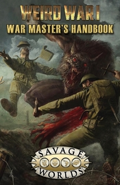 Savage Worlds: Weird War I - War Master's Handbook (Limited Edition)
