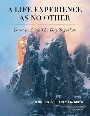 A Life Experience as No Other by Jennifer Lazarow
