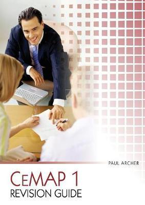 CeMAP 1 Revision Guide by Paul Archer