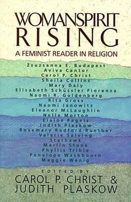 Womanspirit Rising by Carol P Plaskow Christ