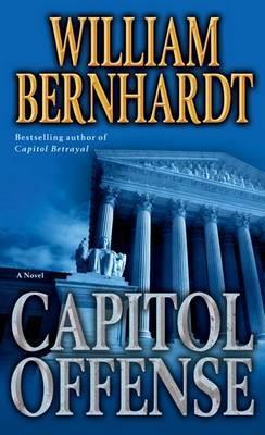 Capitol Offense by William Bernhardt