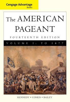 Cengage Advantage Books: American Pageant: Volume 1 by Lizabeth Cohen