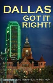 Dallas Got It Right! by Sam Wyly