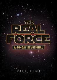 The Real Force by Paul Kent