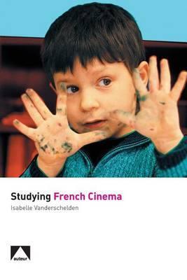 Studying French Cinema by Isabelle Vanderschelden image