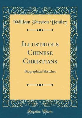 Illustrious Chinese Christians by William Preston Bentley