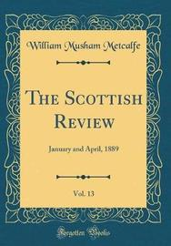The Scottish Review, Vol. 13 by William Musham Metcalfe image