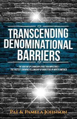 Transcending Denominational Barriers by Pat & Pamela Johnson