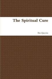 The Spiritual Cure by Ibn Qayyim