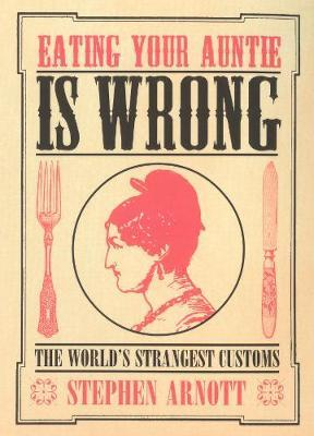 Eating Your Auntie Is Wrong by Stephen Arnott
