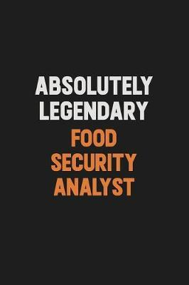 Absolutely Legendary Food Security Analyst by Camila Cooper