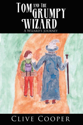 Tom and The Grumpy Wizard by Clive Cooper image