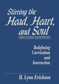 Stirring the Head, Heart, and Soul: Redefining Curriculum and Instruction by H.Lynn Erickson image