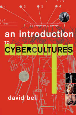 An Introduction to Cybercultures by David Bell image