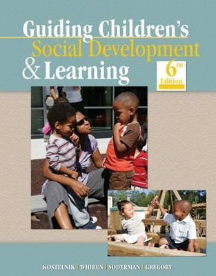 Guiding Children's Social Development and Learning by Marjorie J Kostelnik