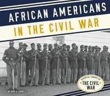 African Americans in the Civil War by Kari A Cornell