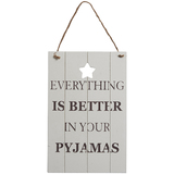 Transomnia: 'Everything is better in your pyjamas' Sign