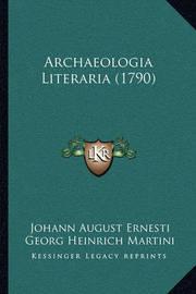 Archaeologia Literaria (1790) by Johann August Ernesti