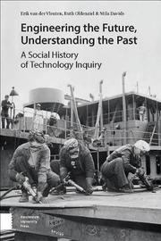 Engineering the Future, Understanding the Past by Mila Davids