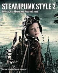 Steampunk Style - Vol. 2 by Steampunk Oriental Laboratory