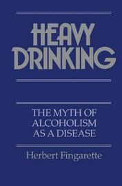 Heavy Drinking by Herbert Fingarette image