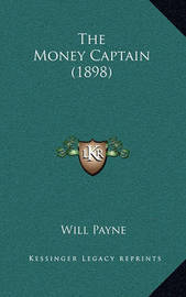 The Money Captain (1898) by Will Payne