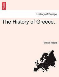 The History of Greece. the Second Volume. by William Mitford