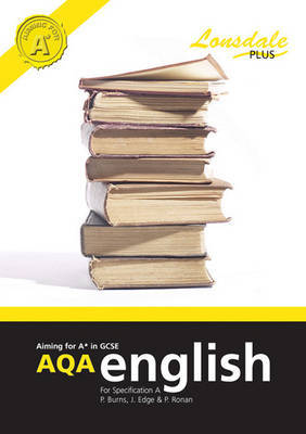 Achieving A* in GCSE AQA English (Specification A) by Paul C Burns image