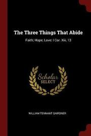 The Three Things That Abide by William Tennant Gairdner image