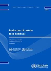 Evaluation of Certain Food Additives by World Health Organization