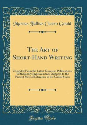The Art of Short-Hand Writing by Marcus Tullius Cicero Gould image