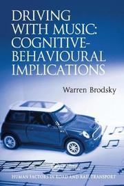 Driving With Music: Cognitive-Behavioural Implications by Warren Brodsky