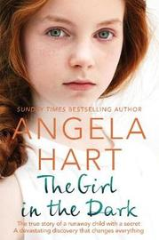 The Girl in the Dark by Angela Hart