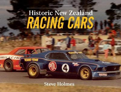 Historic New Zealand Racing Cars by Steve Holmes